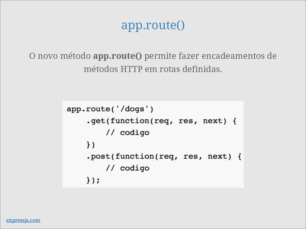 app.route() O novo método app.route() permite f...