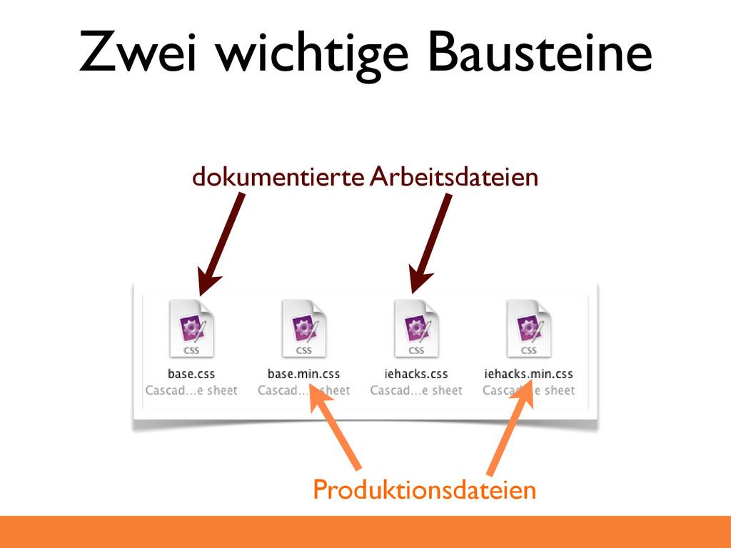 Zwei wichtige Bausteine Produktionsdateien doku...