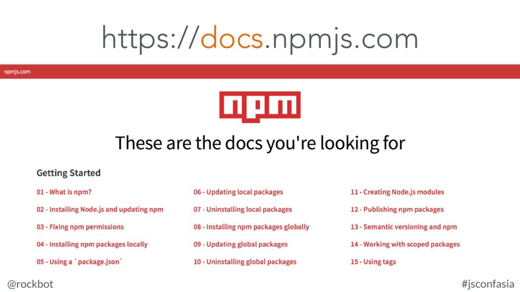 @rockbot #jsconfasia https://docs.npmjs.com