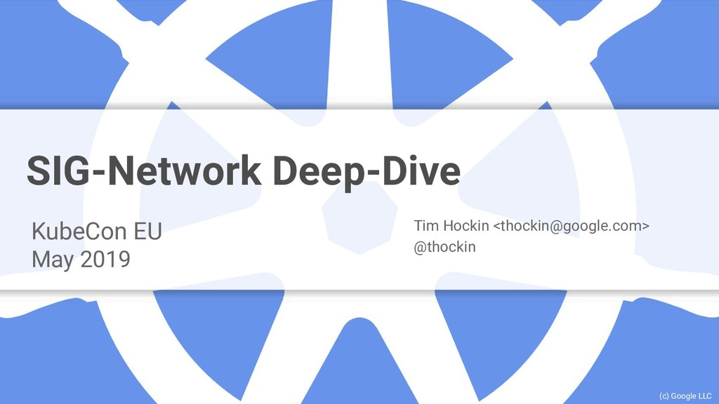 Google Cloud Platform SIG-Network Deep-Dive Kub...