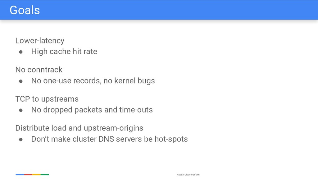 Google Cloud Platform Lower-latency ● High cach...