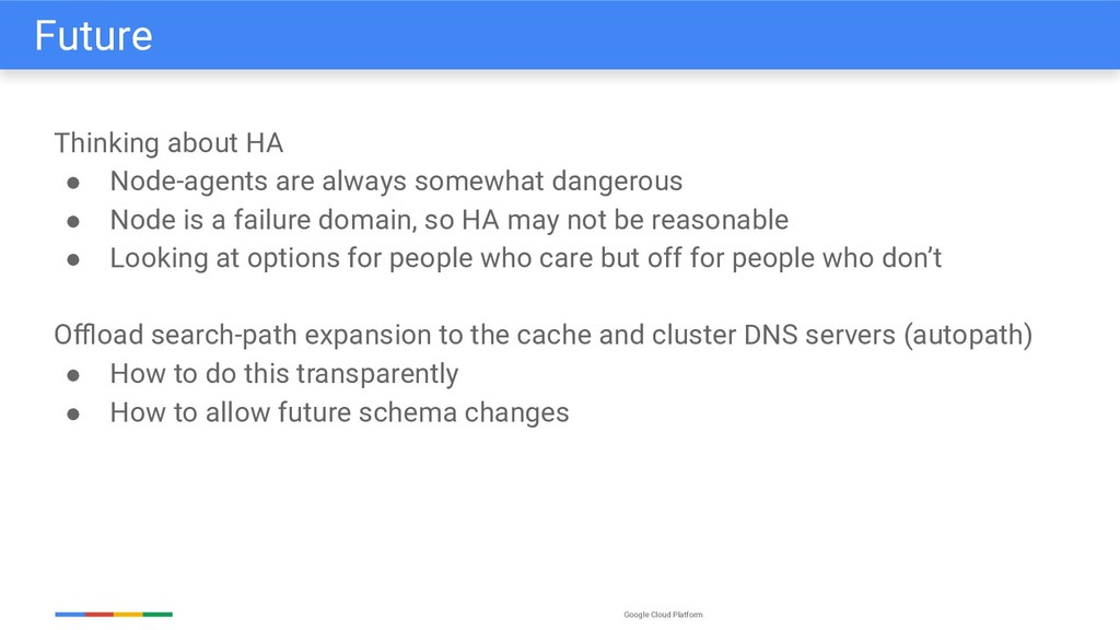 Google Cloud Platform Thinking about HA ● Node-...
