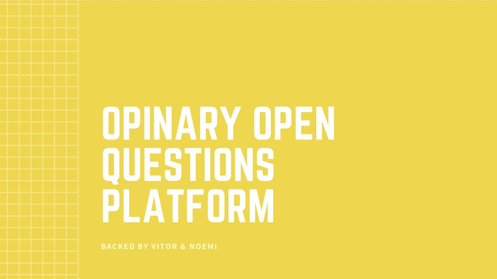 OPINARY OPEN QUESTIONS PLATFORM BACKED BY VITOR...