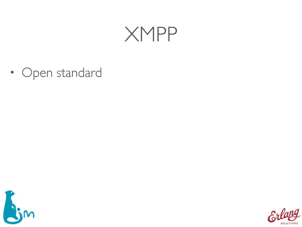 XMPP • Open standard