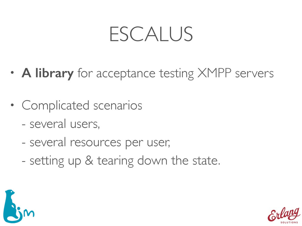 ESCALUS • A library for acceptance testing XMPP...