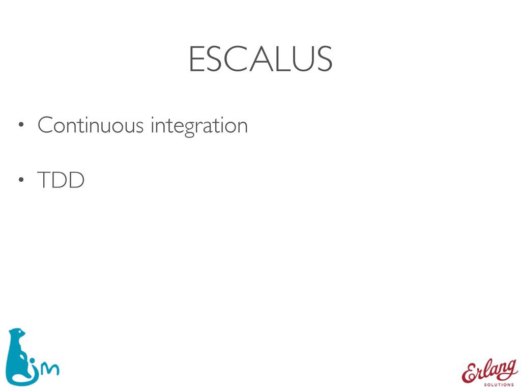ESCALUS • Continuous integration • TDD