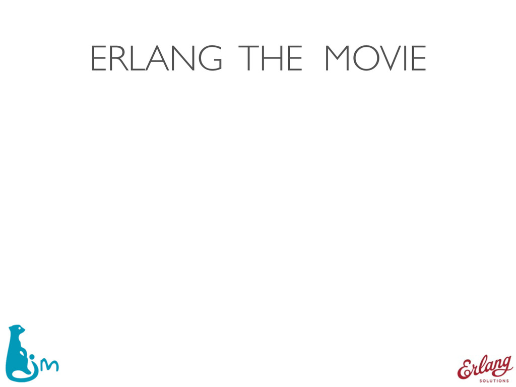 ERLANG THE MOVIE