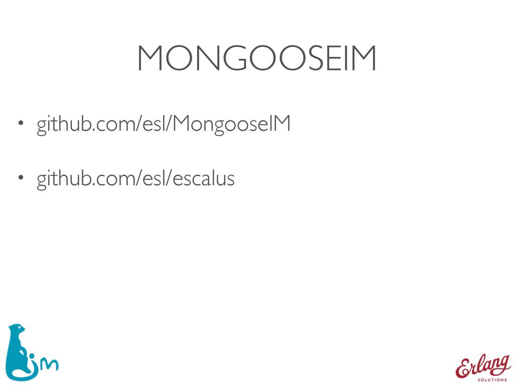 MONGOOSEIM • github.com/esl/MongooseIM • github...