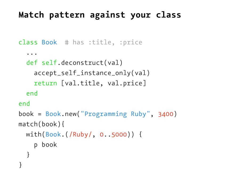 Match pattern against your class class Book # h...