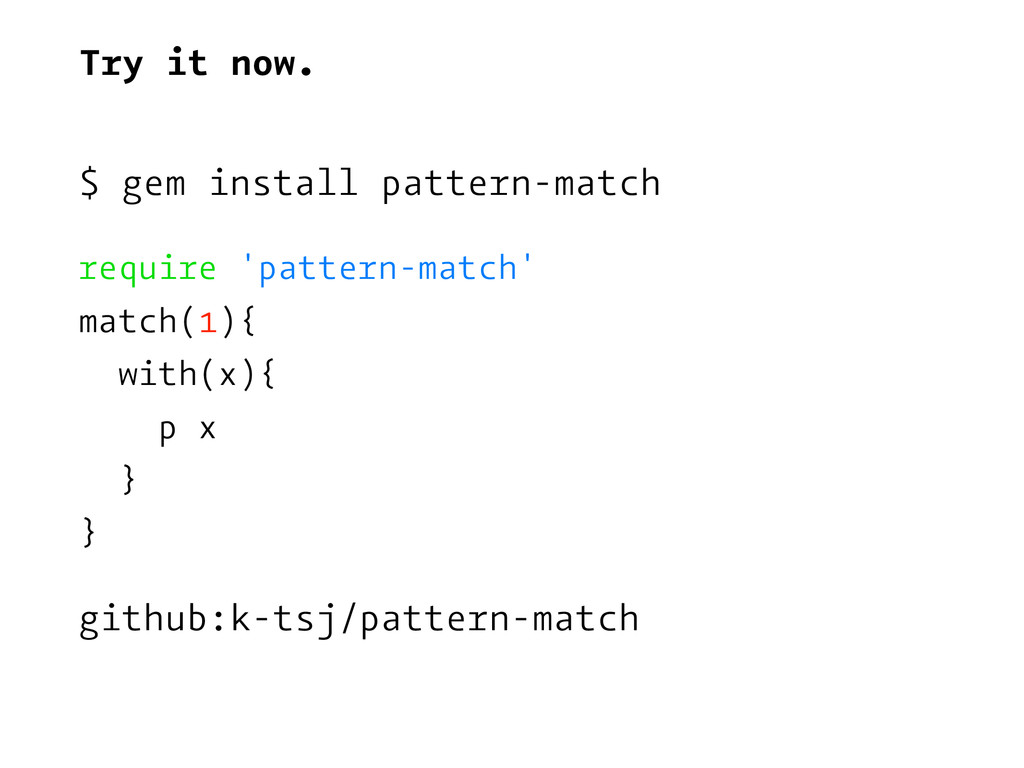 Try it now. $ gem install pattern-match require...