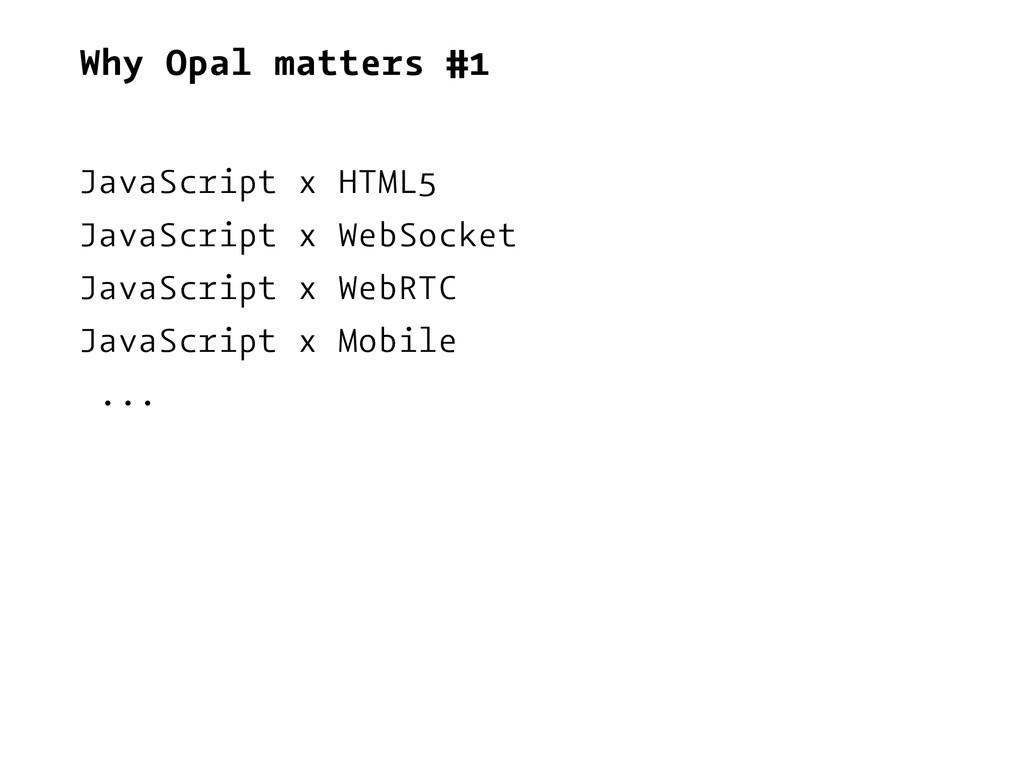 Why Opal matters #1 JavaScript x HTML5 JavaScri...
