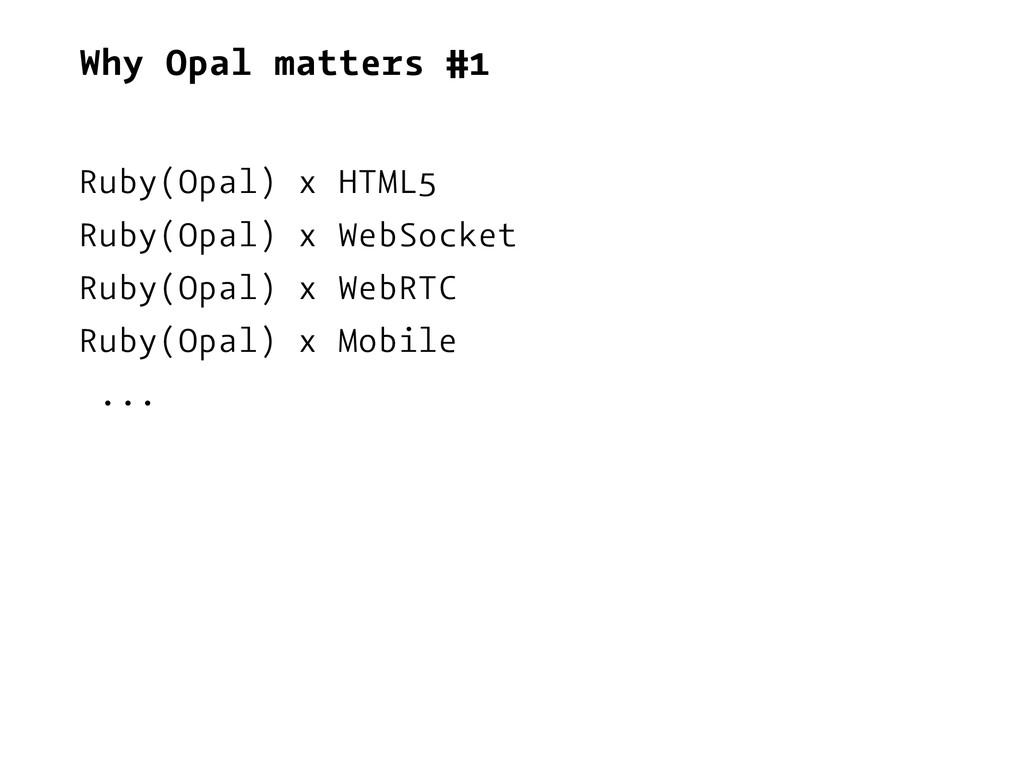 Why Opal matters #1 Ruby(Opal) x HTML5 Ruby(Opa...