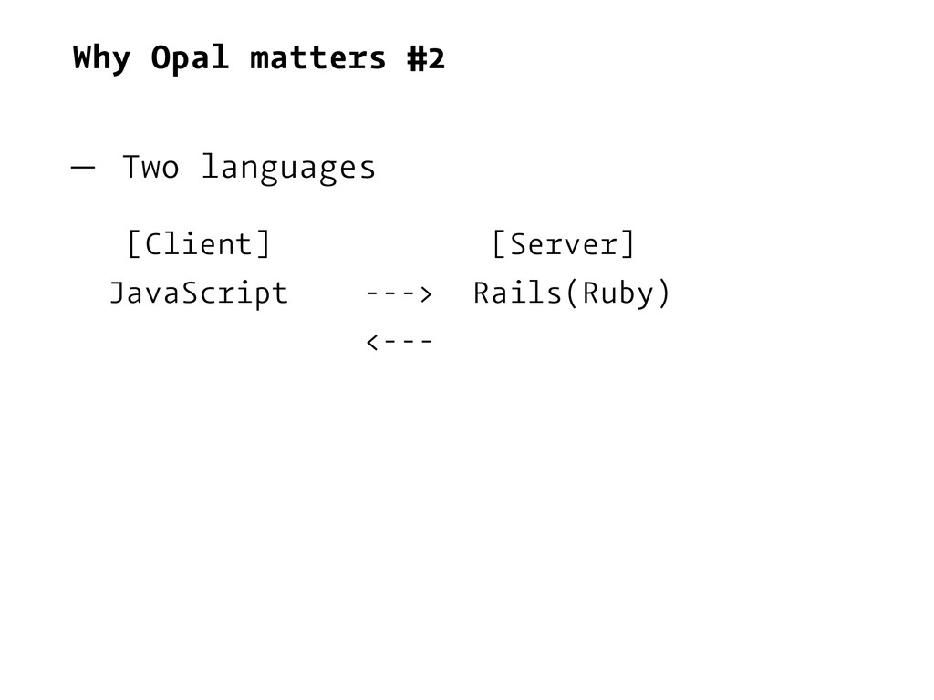 Why Opal matters #2 — Two languages [Client] [S...