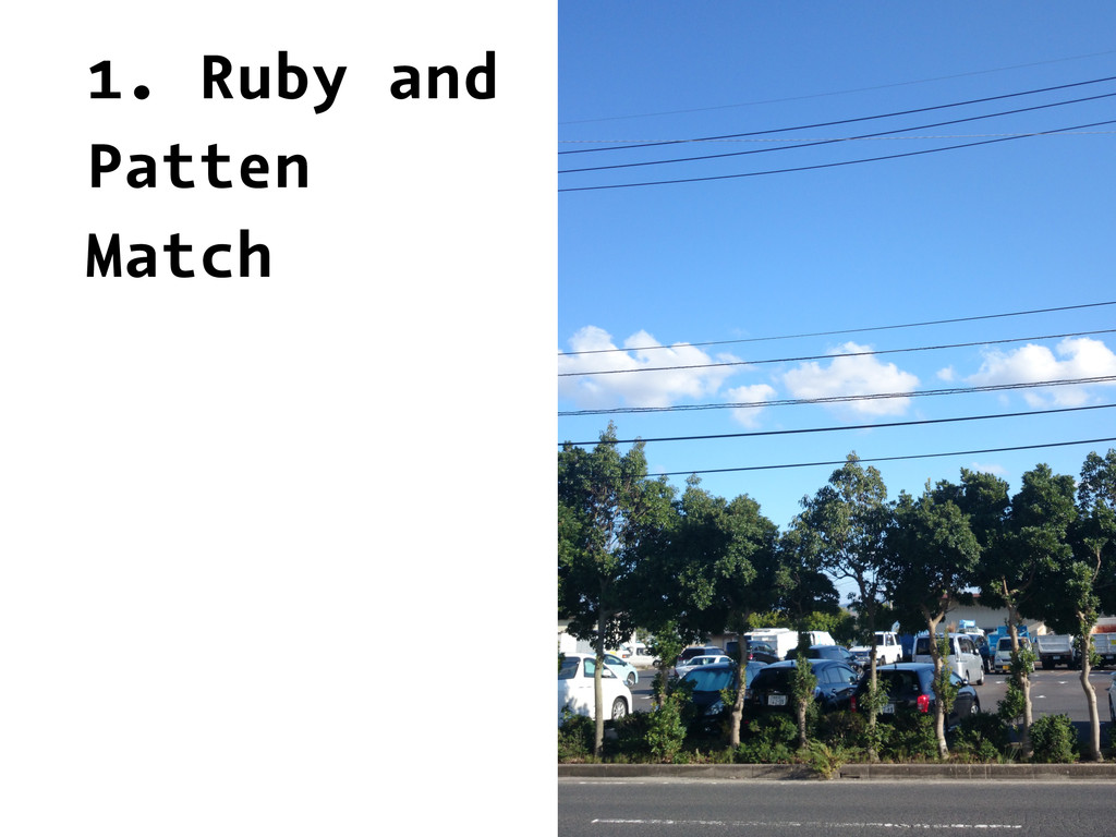 1. Ruby and Patten Match