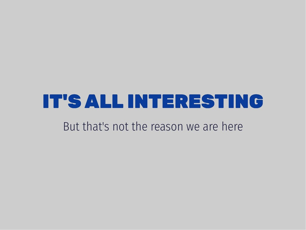 IT'S ALL INTERESTING IT'S ALL INTERESTING But t...