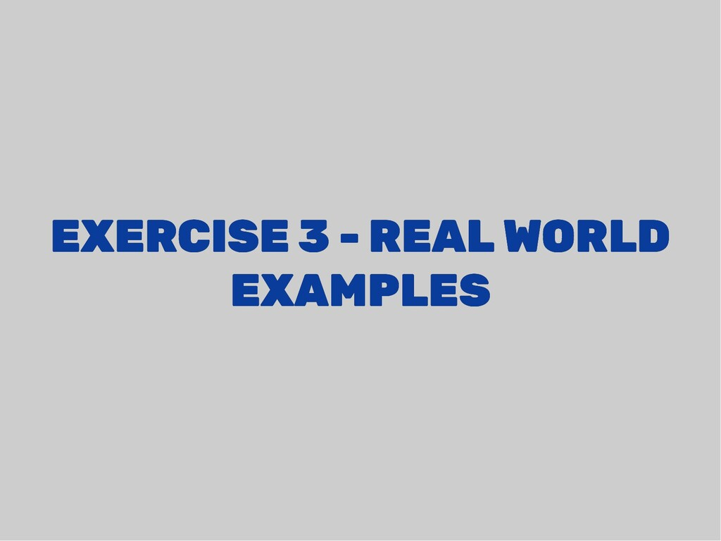 EXERCISE 3 - REAL WORLD EXERCISE 3 - REAL WORLD...