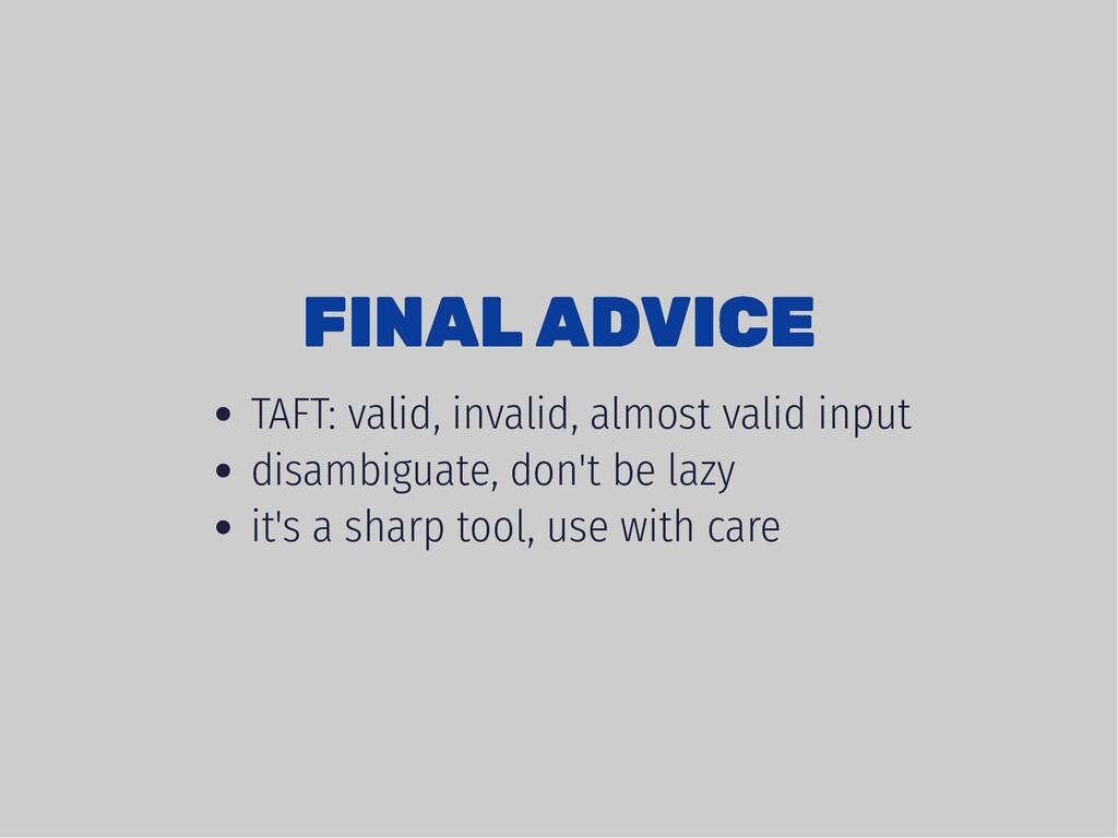 FINAL ADVICE FINAL ADVICE TAFT: valid, invalid,...