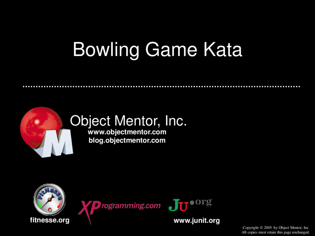 Bowling Game Kata Object Mentor, Inc. fitnesse....