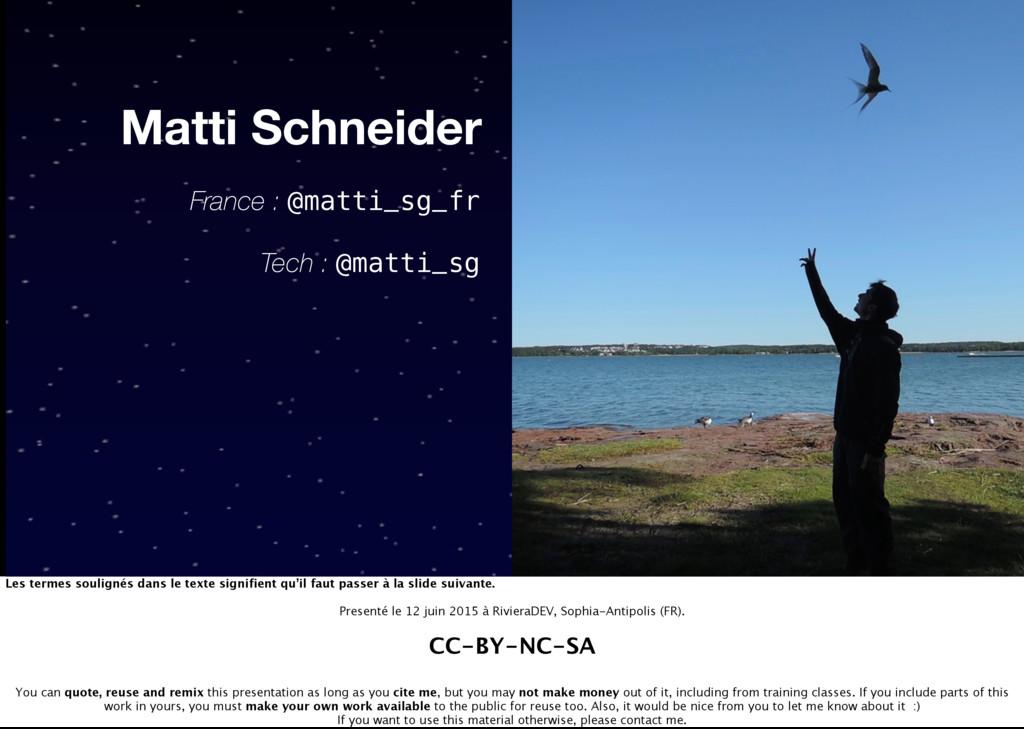 Matti Schneider Tech : @matti_sg France : @matt...