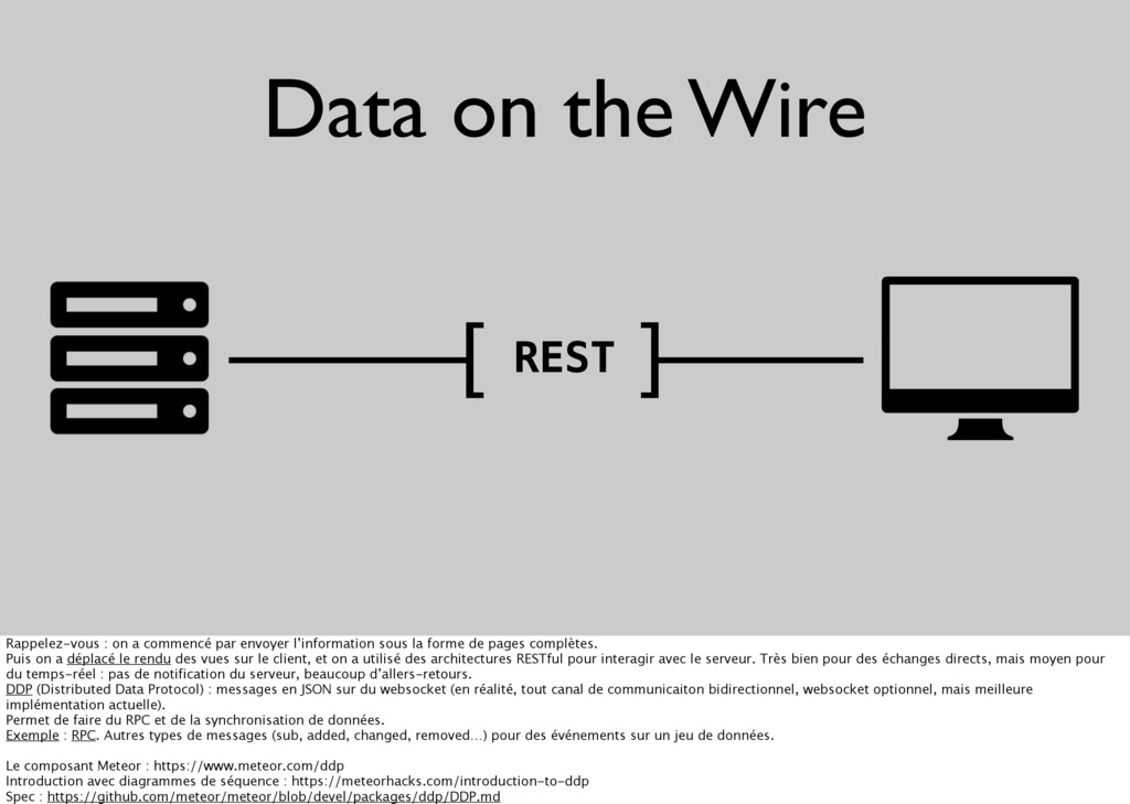 Data on the Wire [ ] REST Rappelez-vous : on a ...