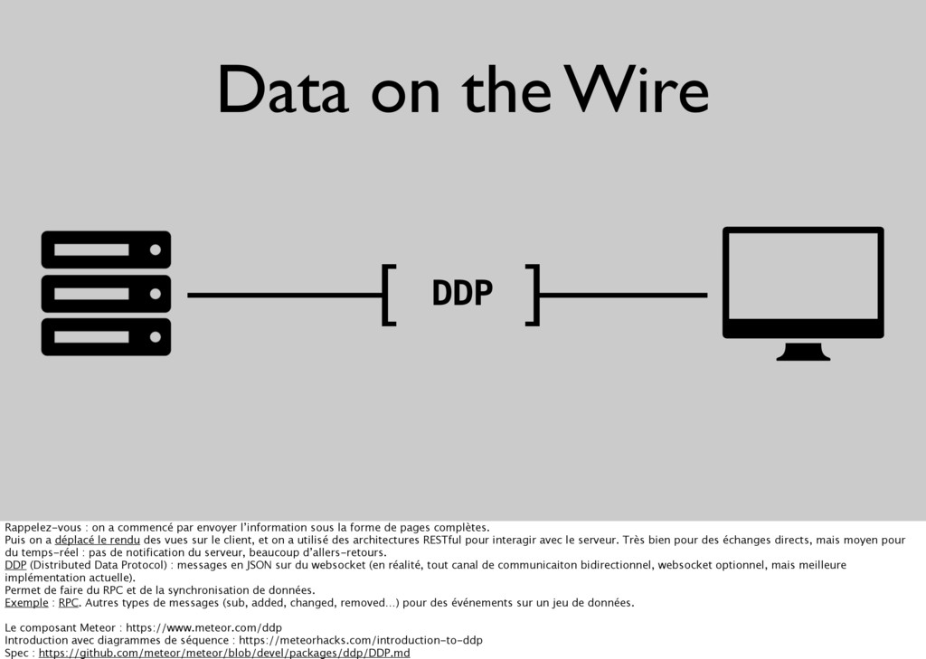 Data on the Wire [ ] DDP Rappelez-vous : on a c...