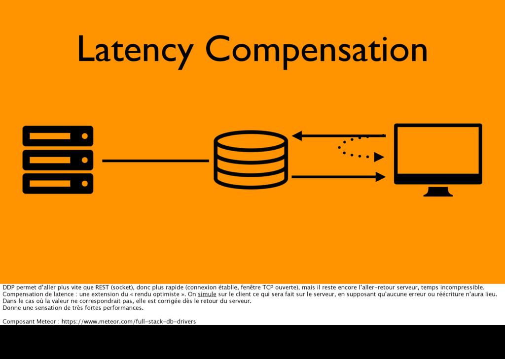 Latency Compensation DDP permet d'aller plus vi...