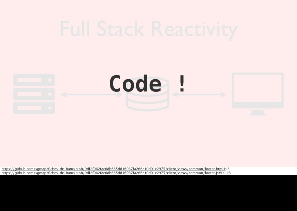 Full Stack Reactivity Code ! https://github.com...