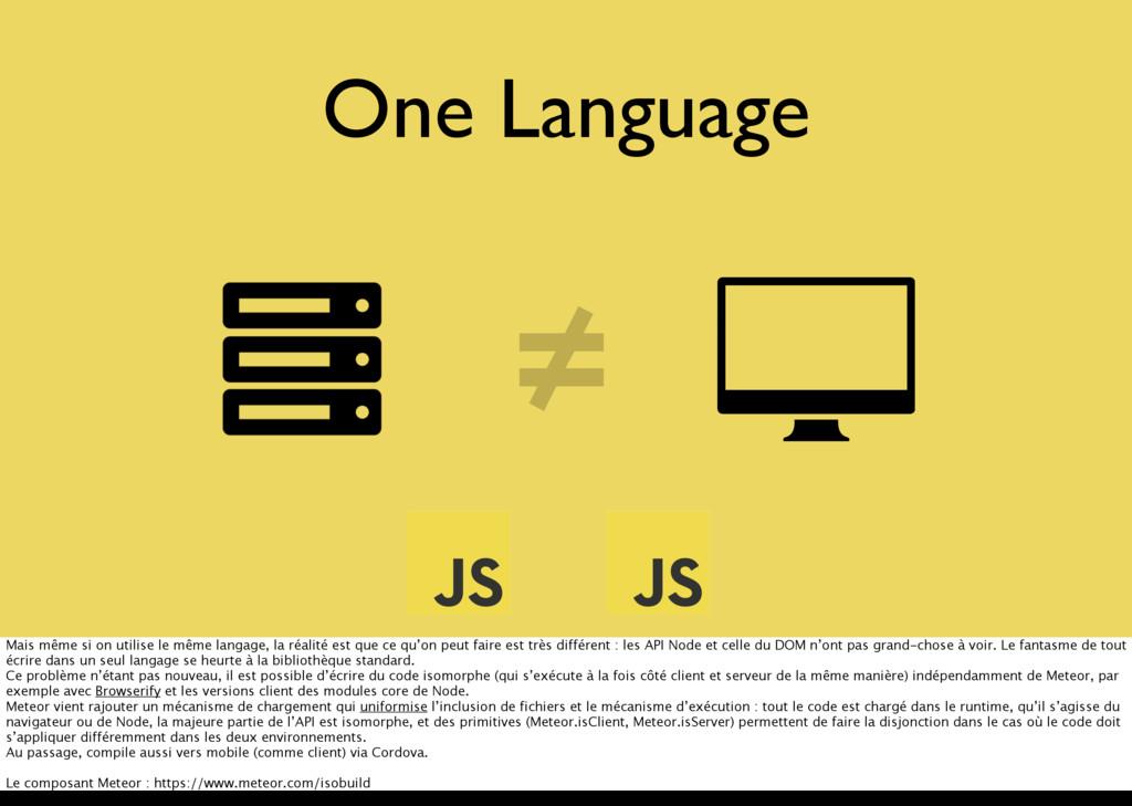 One Language ≠ Mais même si on utilise le même ...