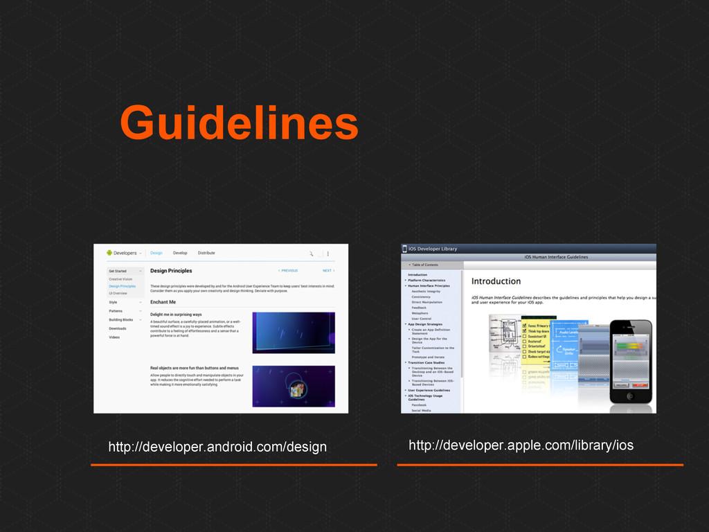 Guidelines http://developer.android.com/design ...