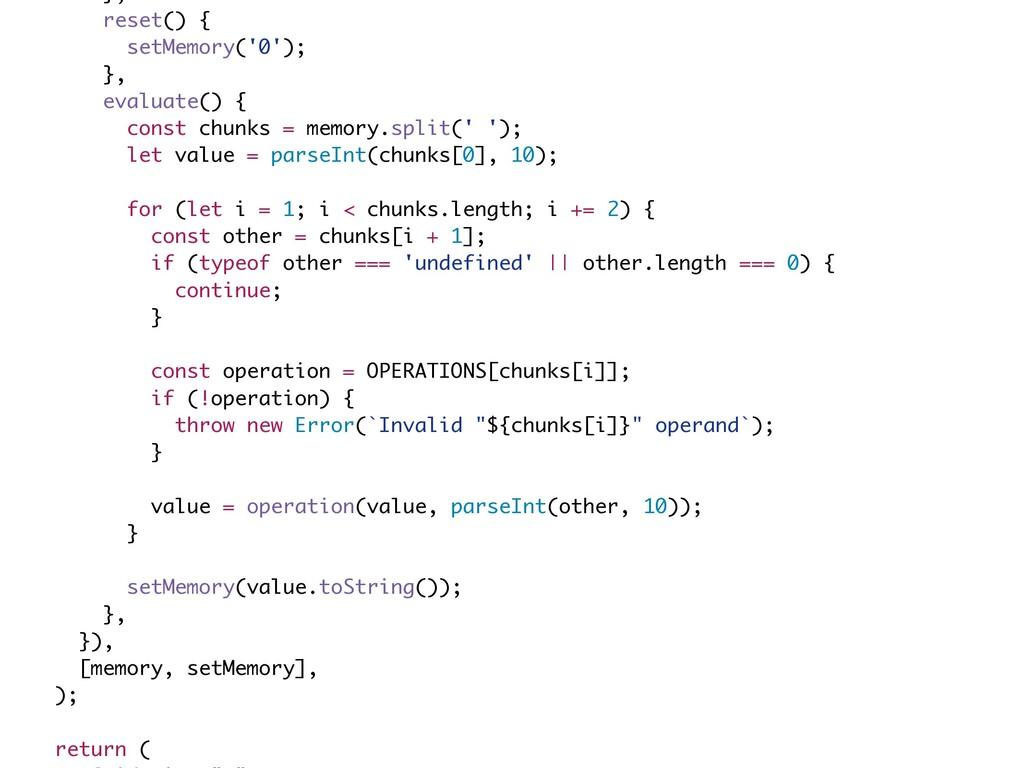 reset() { setMemory('0'); }, evaluate() { const...