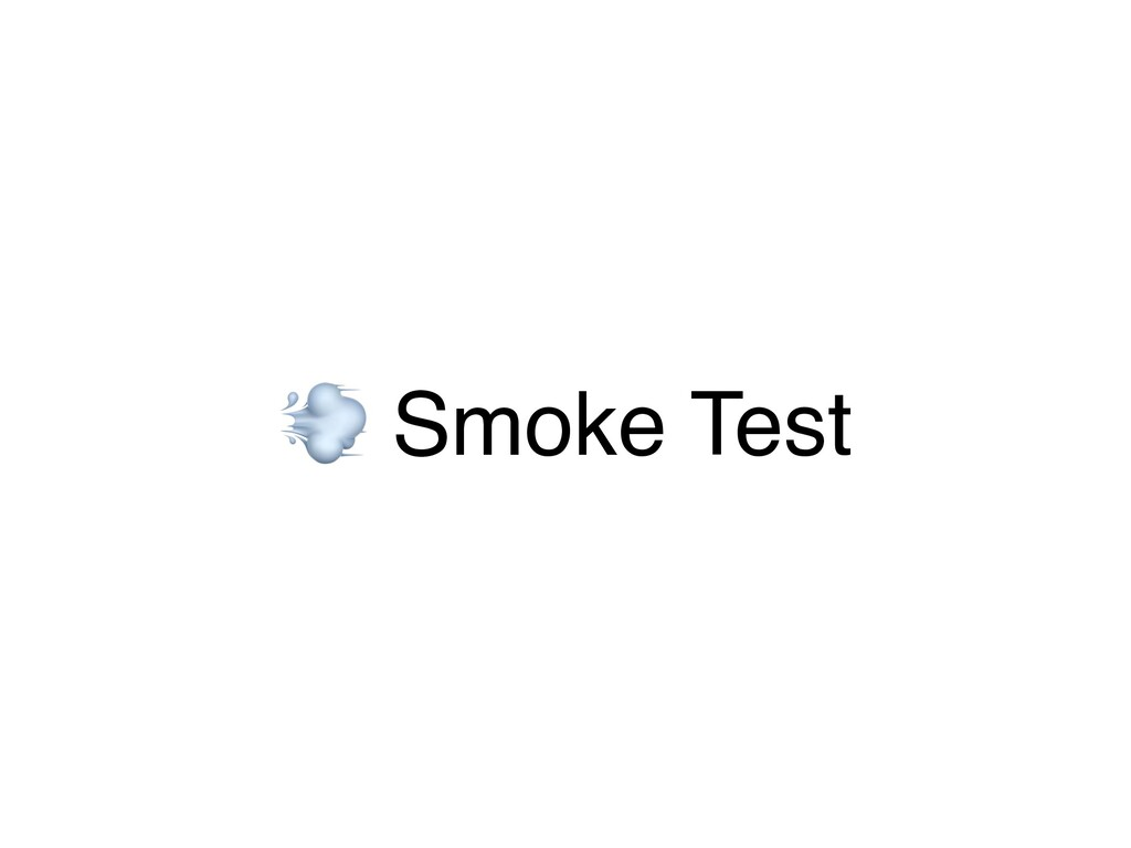! Smoke Test