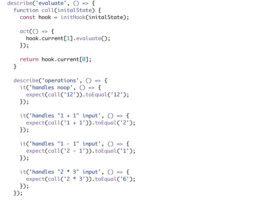 describe('evaluate', () => { function call(init...