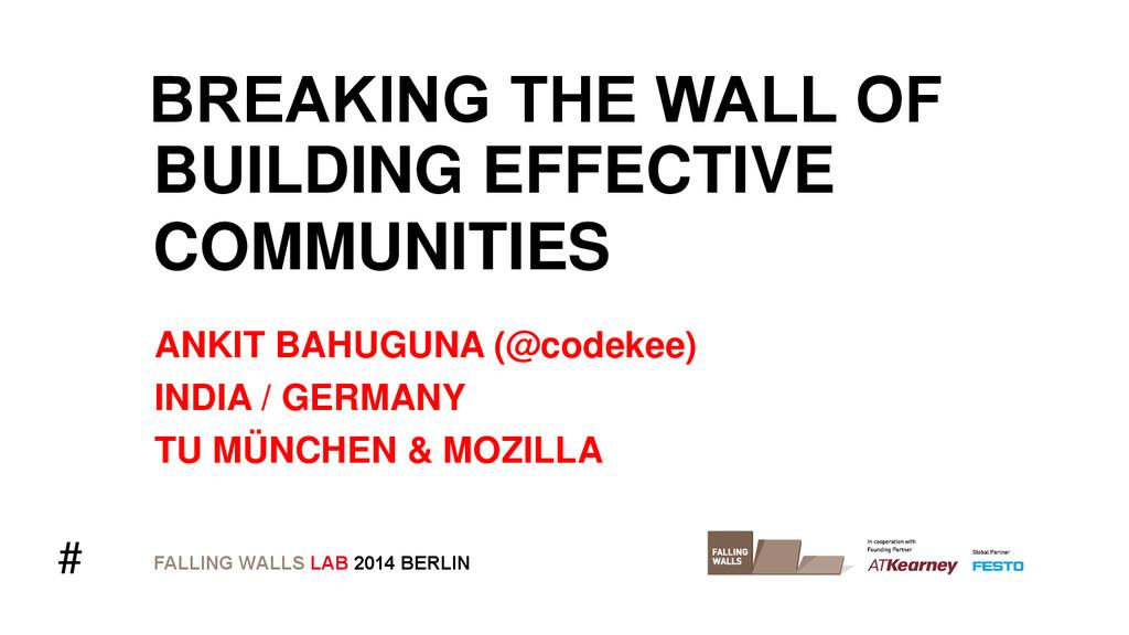 # BREAKING THE WALL OF FALLING WALLS LAB 2014 B...