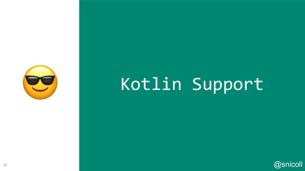 @snicoll 28 Kotlin Support