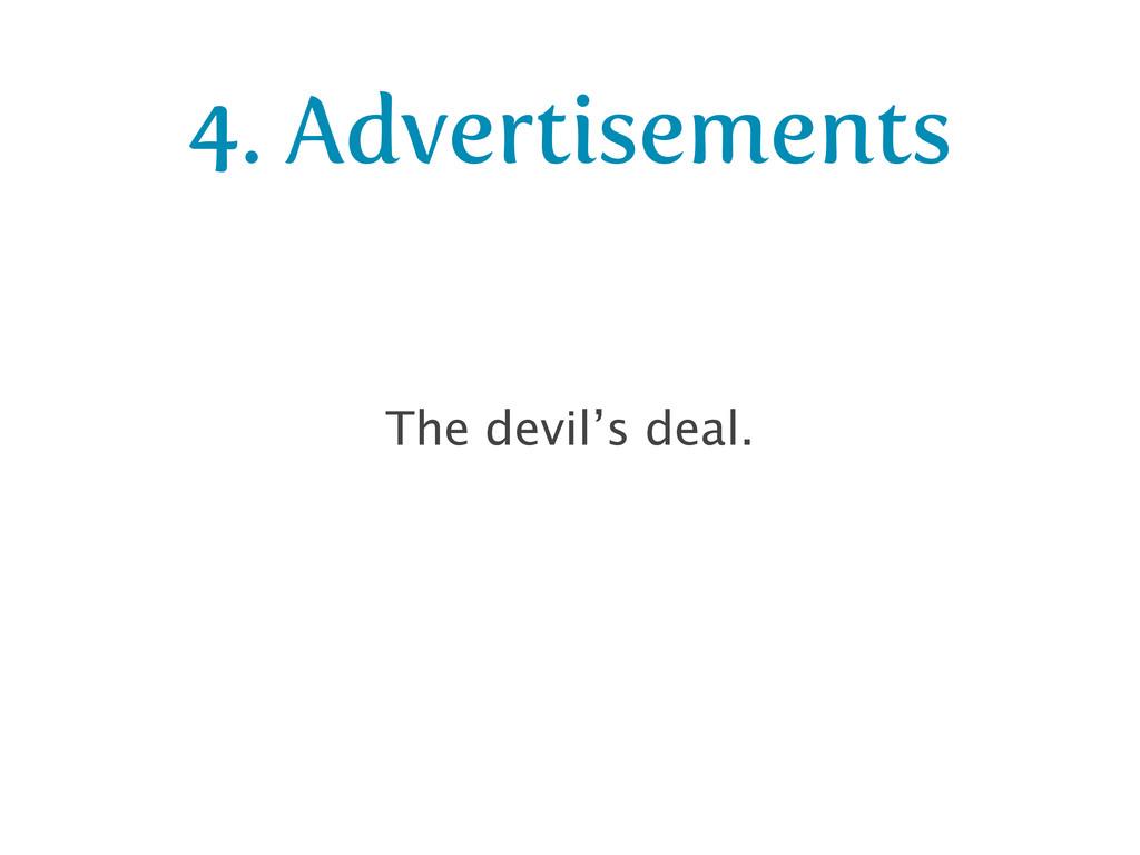 4. Advertisements The devil's deal.