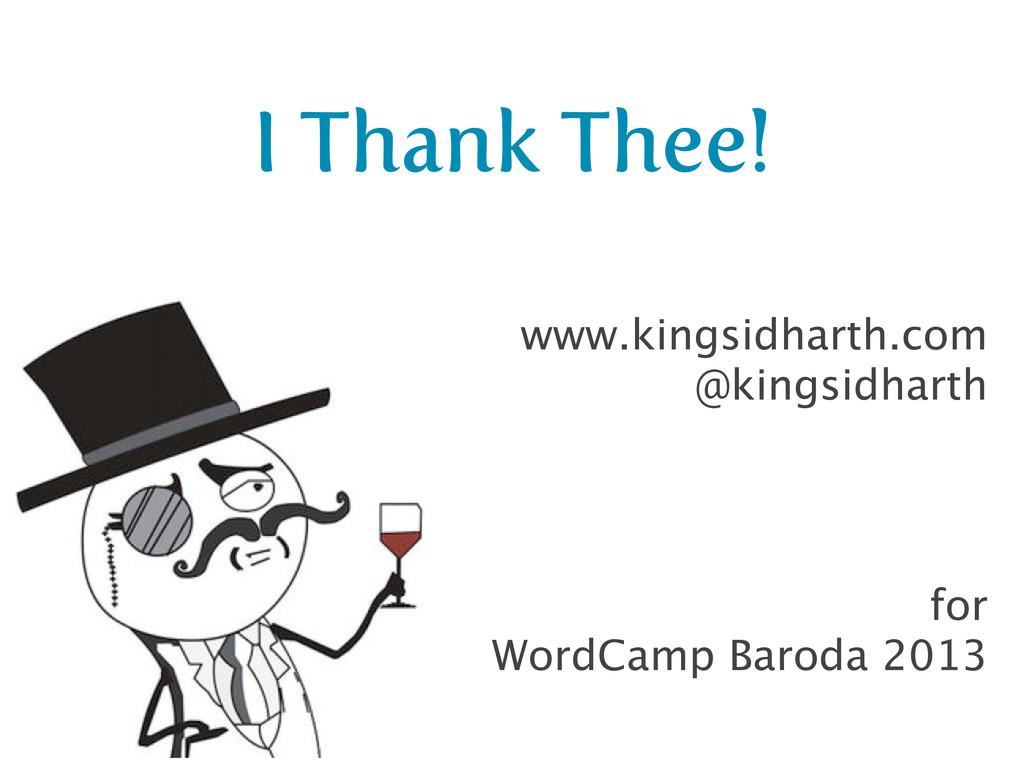 www.kingsidharth.com @kingsidharth I Thank Thee...
