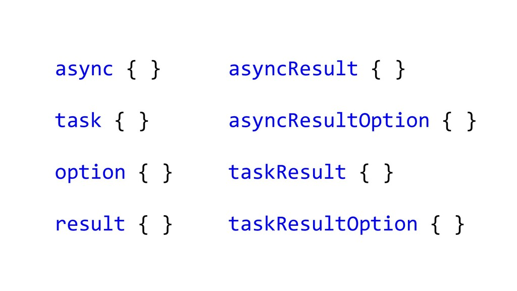 asyncResult { } asyncResultOption { } taskResul...