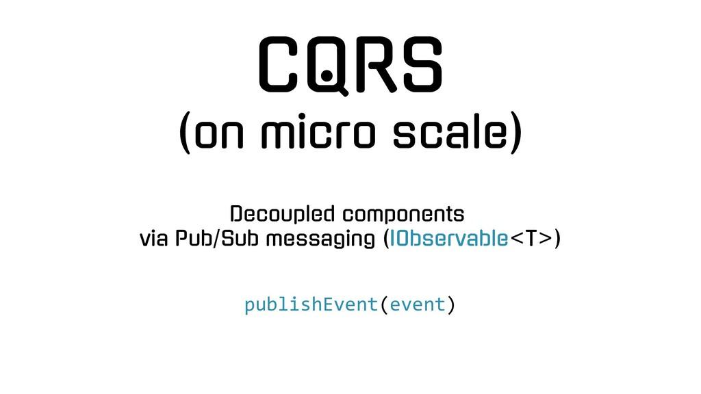 Decoupled components via Pub/Sub messaging (IOb...