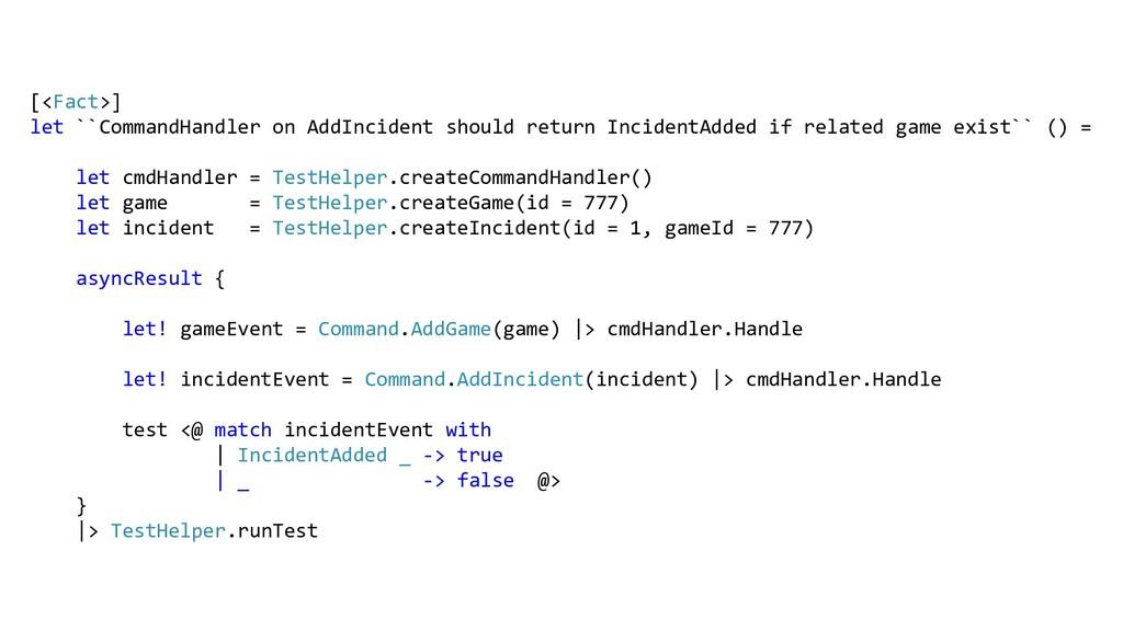 [<Fact>] let ``CommandHandler on AddIncident sh...