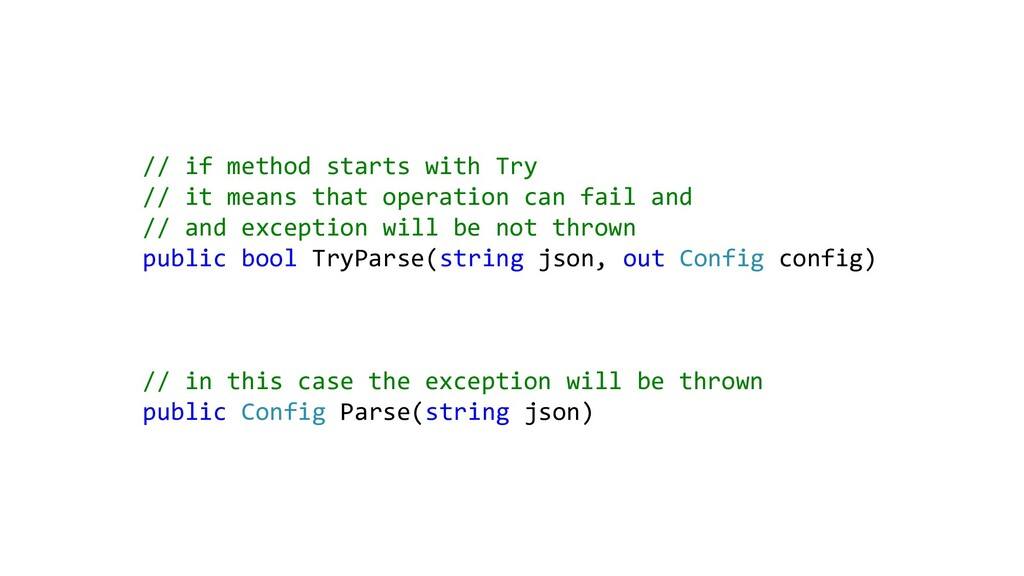 // if method starts with Try // it means that o...