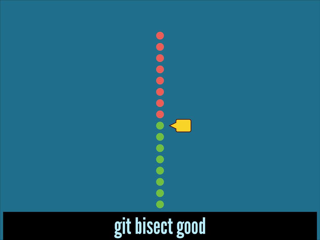 git bisect good