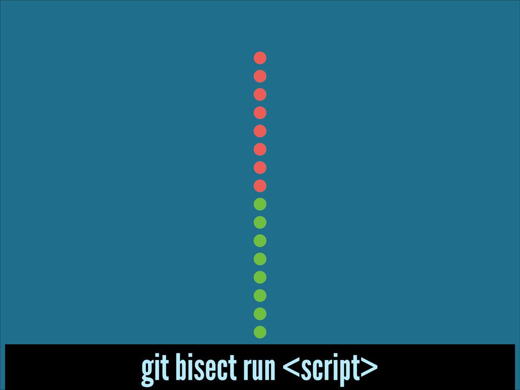git bisect run <script>