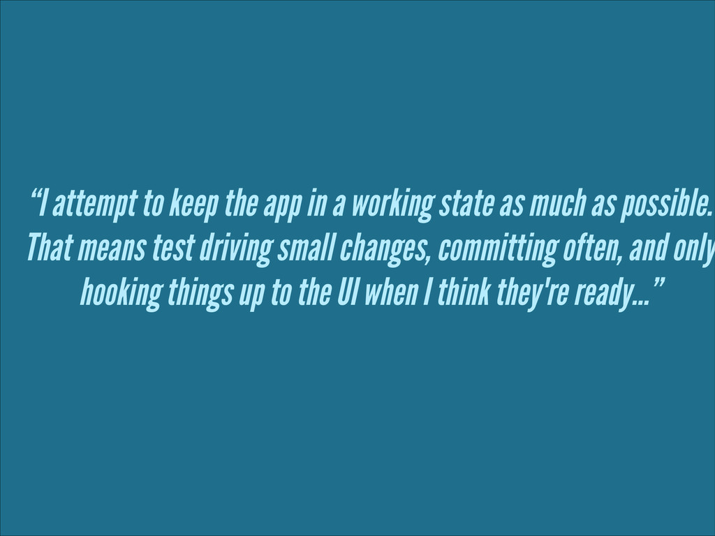 """""""I attempt to keep the app in a working state a..."""