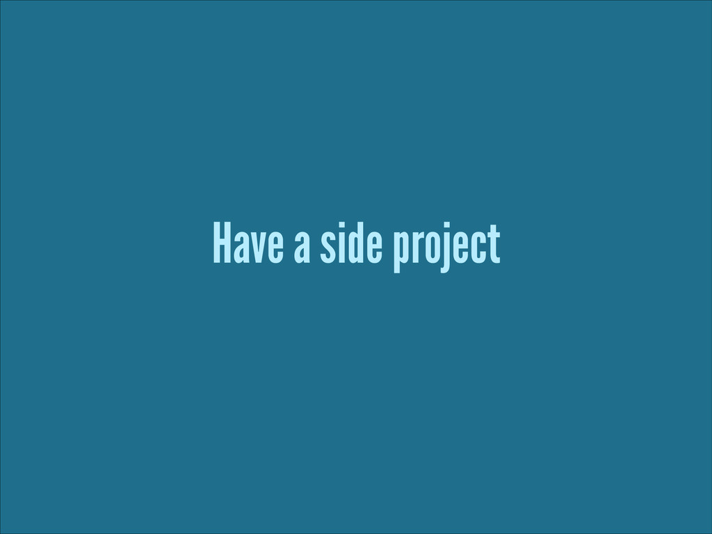 Have a side project ! !