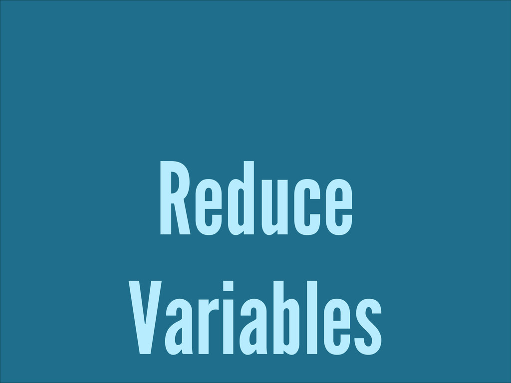 Reduce Variables