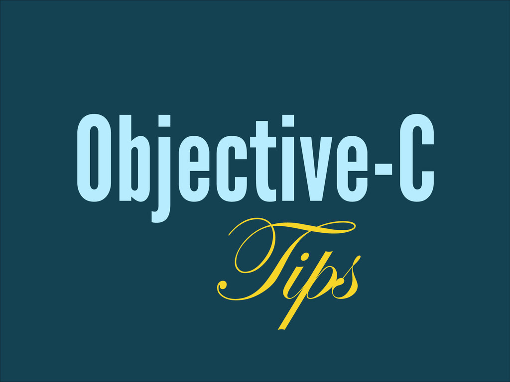Objective-C Tips
