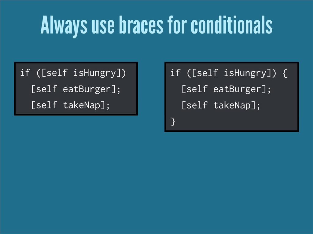 Always use braces for conditionals if ([self is...