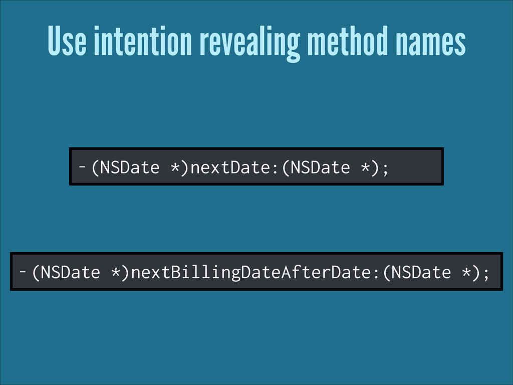 Use intention revealing method names - (NSDate ...