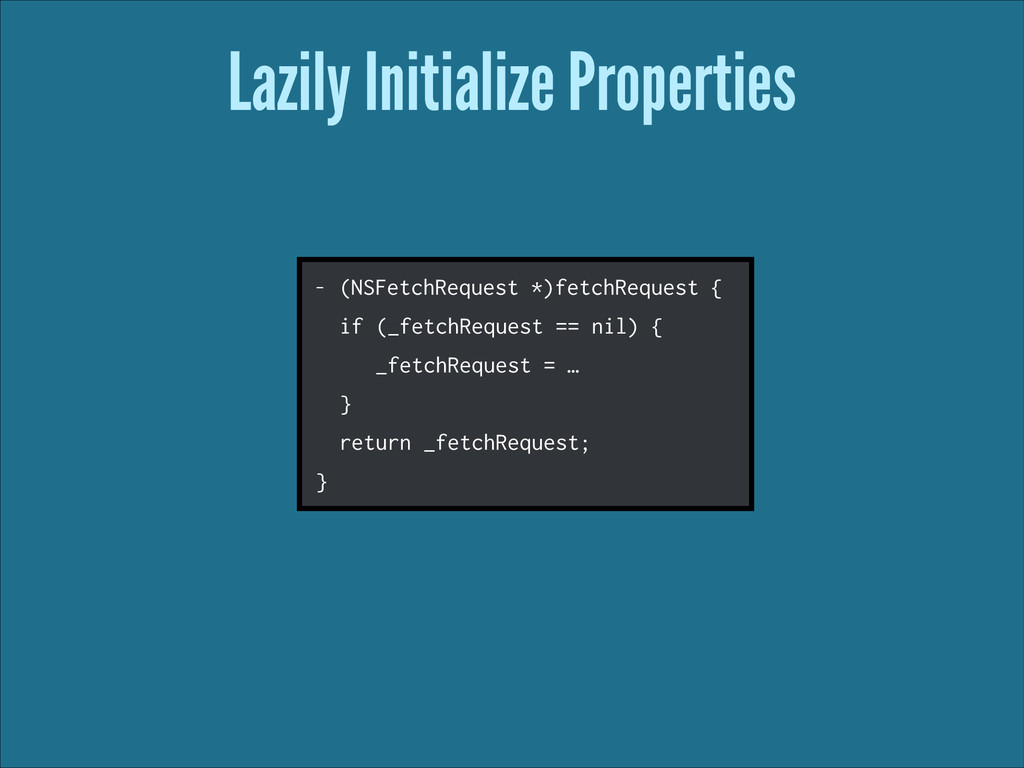 Lazily Initialize Properties - (NSFetchRequest ...
