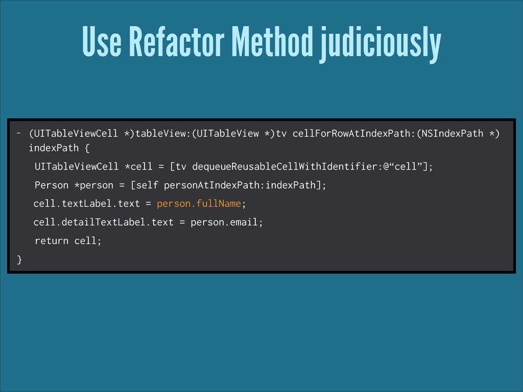 Use Refactor Method judiciously - (UITableViewC...